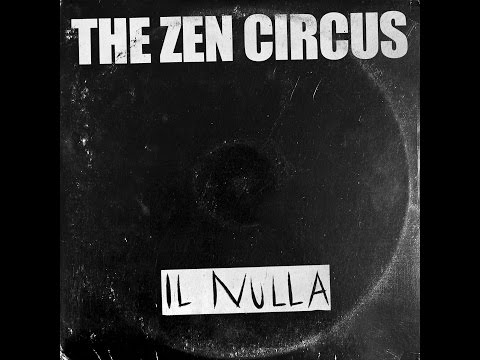 the-zen-circus-il-nulla-lyric-video-ufficiale-thezencircus