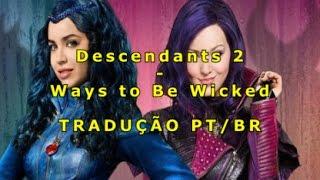 Ways to Be Wicked - Descendentes 2 | Tradução Pt-Br
