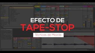 Efecto tape stop o efecto de cinta - Técnicas de Mezcla