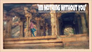 Im Nothing Without You || Lyrics Video || by Sreekanth