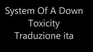 System Of A Down - Toxicity (Lyrics + Traduzione)