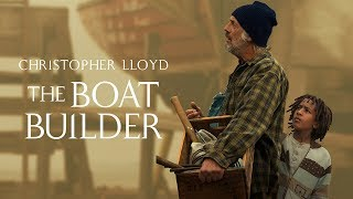 The Boat Builder | Family Movie | HD | Adventure Film | Christopher LIoyd