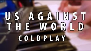 Coldplay || Us against the world - Cover