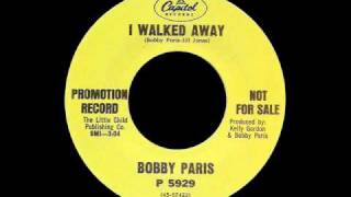 Bobby Paris - I Walked Away
