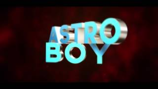 AstroBoy Intro|CubePlays
