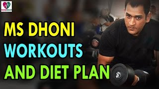 MS Dhoni Workouts And Diet Plan - Health Sutra - Best Health Tips