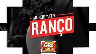 Matheus Yurley - Ranço (GR6 Filmes) DJ Tezinho