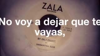 Samantha Rose - My Only Chance (subtítulos en Español)