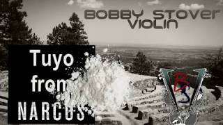 Theme from Narcos - Tuyo - Acoustic Violin Cover