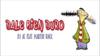 Dale Bien Duro -Tiburon Valdez -DJ AC FT MARTIN RMX