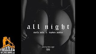 Surfa Solo ft. Rayven Justice - All Night [Prod. Fallen Angel] [Thizzler.com]