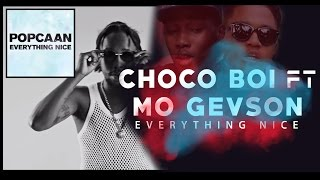 Popcaan - Everything Nice (African cover) by Choco Boi Ft Mo Gevson