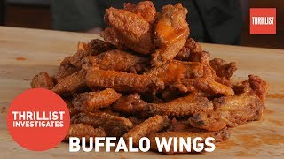 The History of the Buffalo Chicken Wing || Thrillist Investigates