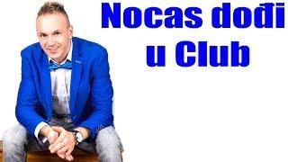 Buco 85 MC - Nocas dođi u Club / Original Tv Version