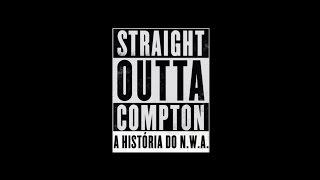 Straight Outta Compton - A História do N.W.A. - Trailer Oficial 2