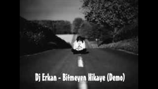 Dj Erkan - Bitmeyen Hikaye (Demo)