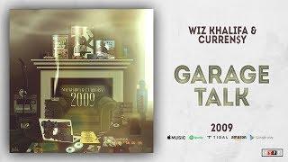 Wiz Khalifa & Curren$y - Garage Talk (2009)