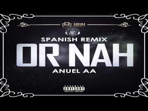 Or Nah En Espanol de Anuel Aa Letra y Video