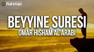 Beyyine Suresi - Omar Hisham Al Arabi
