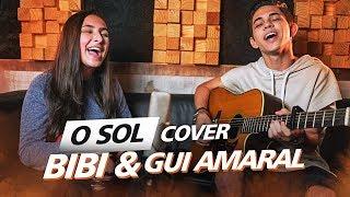 Bibi Tatto - O Sol (COVER) ft. Gui Amaral
