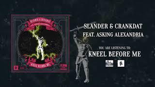 SLANDER & CRANKDAT (feat. ASKING ALEXANDRIA) - Kneel Before Me