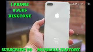 I phone 8 plus ringtone