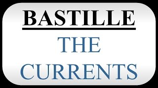 Bastille – The Currents CHORDS