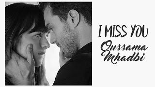 Oussama Mhadbi I Miss You (Tradução)  50 Tons de Cinza Mais Escuros (Fifty Shades Darker) OST.