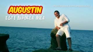 Augustin - Esti iubirea mea (Audio Original)