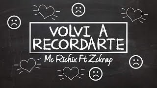 😟Volví a recordarte💔 - [Rap Romantico 2016] Mc Richix Ft Zckrap