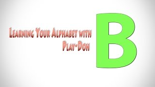 Letter B : Learn the Alphabet - Educational video for children Play Doh
