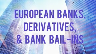 European Banks, Derivatives, and Bank Bail-Ins pt2