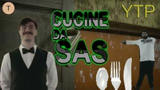 Cucine da SaS - YTP - Parodia Cucine