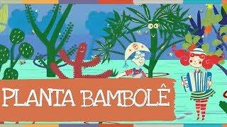 Planta Bambolê - Palavra Cantada