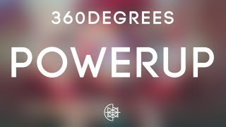 360Degrees - Powerup