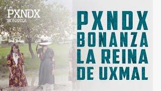 La Reina De Uxmal | PANDA | Bonanza | Con Letra