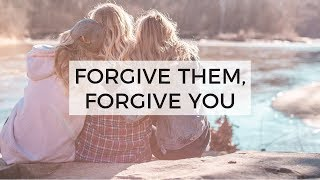 Forgive Others, Forgive Yourself