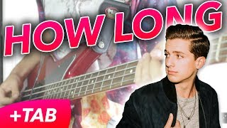 Charlie Puth - How Long [BASS COVER + TAB]