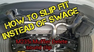 TFS: How to Slip Fit Instead of Swage (M235i Muffler Delete Sound Clip)