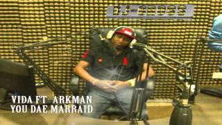 YOU DAE MARRAID VIDA FT- ARKMAN