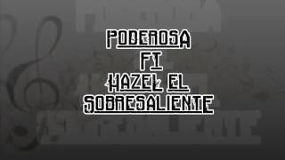 Poderosa Ft hazel el sobresaliente (coros) Prod by Djkapital DAYME el high