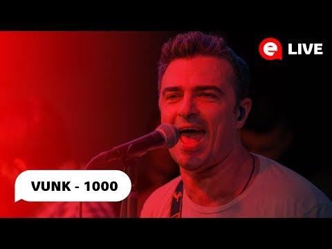 Vunk - 1000| LIVE