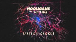 Hooligans feat. Lotfi Begi - Tartson örökké  (Official Audio)