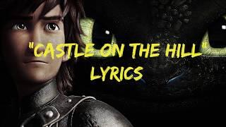 HOW TO TRAIN YOUR DRAGON 3 Ed Sheeran - Castle On The Hill (Lyrics)