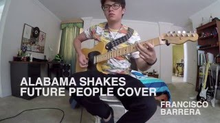 FUTURE PEOPLE - ALABAMA SHAKES (GUITAR COVER)