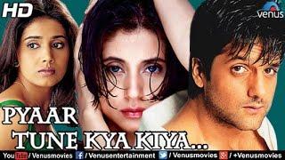 Pyaar Tune Kya Kiya Full Movie | Hindi Movies 2016 | Fardeen Khan Movies | Latest Bollywood Movies width=