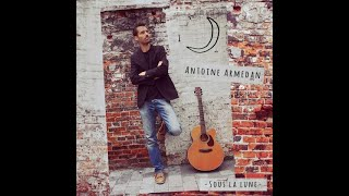 Antoine Armedan - Si je te disais (audio)