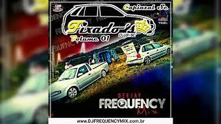 Fixado's Club SC (Volume 01) - Dj Frequency Mix