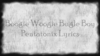 Pentatonix - Boogie Woogie Bugle Boy (Lyrics!)
