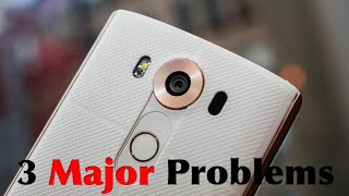 3 MAJOR Problems With The LG V10!